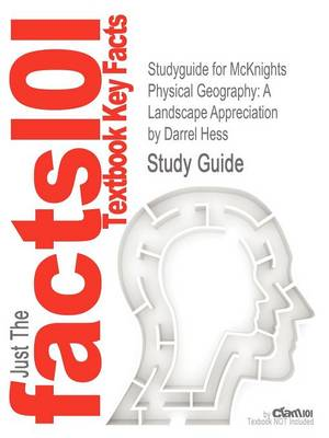 Studyguide for McKnights Physical Geography: A Landscape Appreciation by Hess, Darrel, ISBN 9780321706973