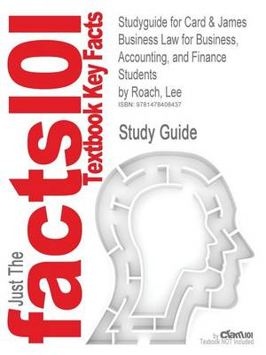 Studyguide for Card & James Business Law for Business, Accounting, and Finance Students by Roach, Lee, ISBN 9780199289219