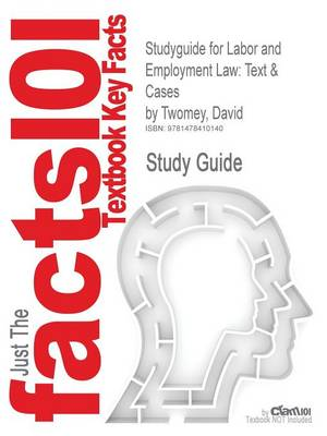 Studyguide for Labor and Employment Law: Text & Cases by Twomey, David, ISBN 9780324594843