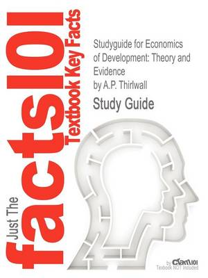 Studyguide for Economics of Development: Theory and Evidence by Thirlwall, A.P., ISBN 9780230222298