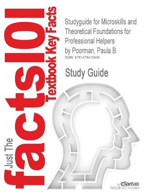 Studyguide for Microskills and Theoretical Foundations for Professional Helpers by Poorman, Paula B., ISBN 9780205328154