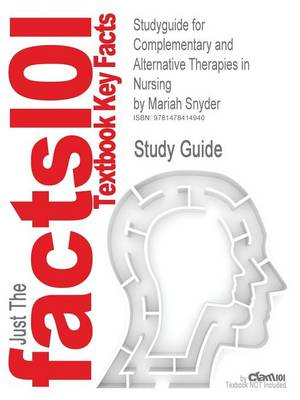 Studyguide for Complementary and Alternative Therapies in Nursing by Mariah Snyder, ISBN 9780826124289