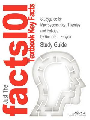 Studyguide for Macroeconomics: Theories and Policies by Froyen, Richard T., ISBN 9780132831529