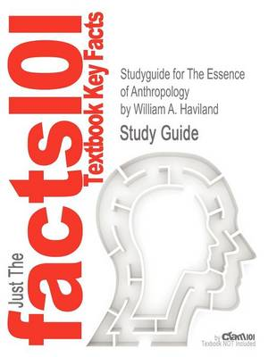 Studyguide for the Essence of Anthropology by Haviland, William A., ISBN 9781111833442