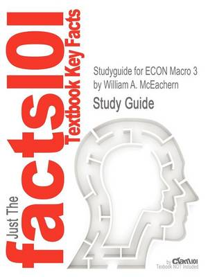 Studyguide for Econ Macro 3 by McEachern, William A., ISBN 9781111826697