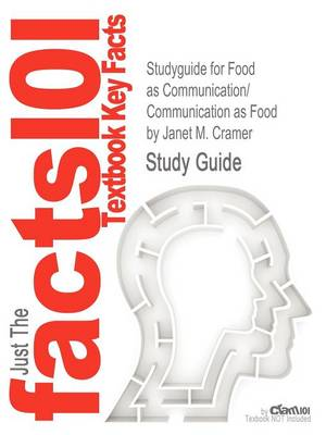 Studyguide for Food as Communication/Communication as Food by Cramer, Janet M., ISBN 9781433109621