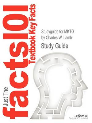 Studyguide for Mktg by Lamb, Charles W., ISBN 9781133190110