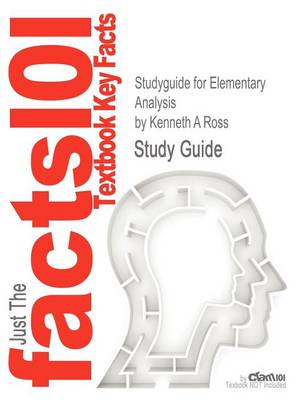 Studyguide for Elementary Analysis by Ross, Kenneth A, ISBN 9780387904597