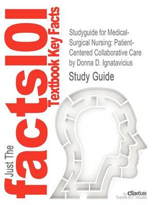 Studyguide for Medical-Surgical Nursing: Patient-Centered Collaborative Care by Ignatavicius, Donna D., ISBN 9781437727999