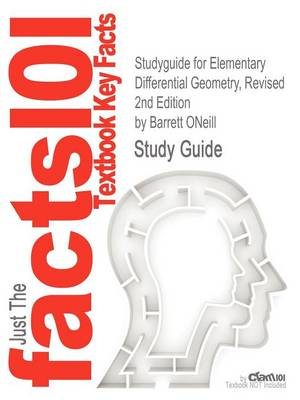 Studyguide for Elementary Differential Geometry, Revised 2nd Edition by Oneill, Barrett, ISBN 9780120887354