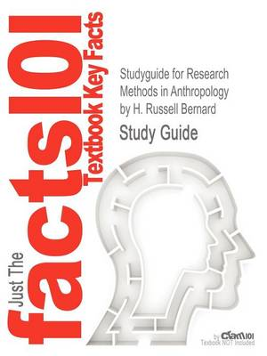 Studyguide for Research Methods in Anthropology by Bernard, H. Russell, ISBN 9780759112421