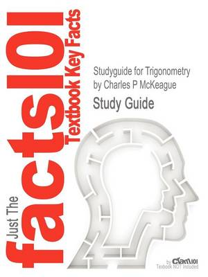 Studyguide for Trigonometry by McKeague, Charles P, ISBN 9781111826857