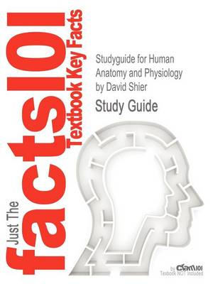 Studyguide for Human Anatomy and Physiology by Shier, David, ISBN 9780077491000