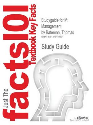 Studyguide for M: Management by Bateman, Thomas, ISBN 9780078029523