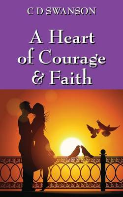 A Heart of Courage & Faith