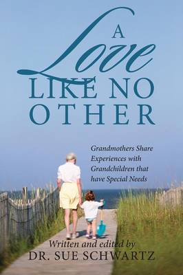 A Love Like No Other: Grandmothers Share Experiences with Grandchildren That Have Special Needs