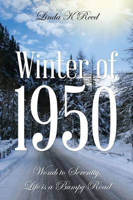Winter of 1950: Womb to Serenity, Life Is a Bumpy Road