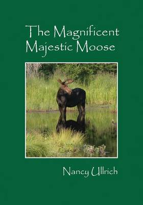 The Magnificent Majestic Moose