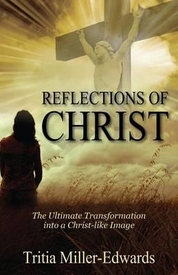 Reflections of Christ: The Ultimate Transformation Into a Christ-Like Image