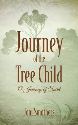 Journey of the Tree Child: A Journey of Spirit
