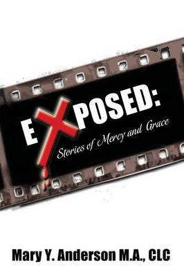 Exposed: Stories of Mercy and Grace