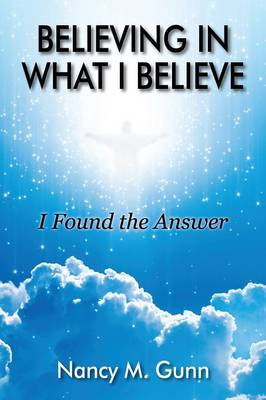 Believing in What I Believe: I Found the Answer