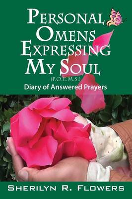 Personal Omens Expressing My Soul: Diary of Answered Prayers