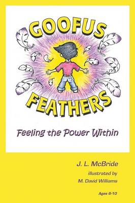Goofus Feathers: Feeling the Power Within