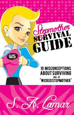 Step Mother Survival Guide