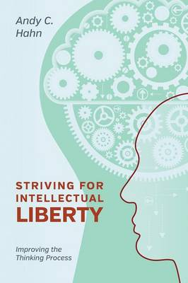 Striving for Intellectual Liberty: Improving the Thinking Process