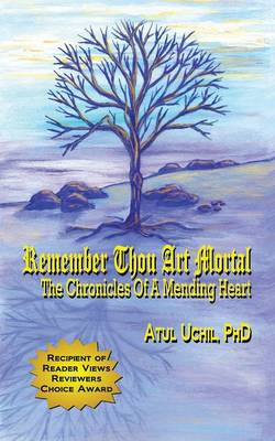 Remember Thou Art Mortal: The Chronicles of a Mending Heart