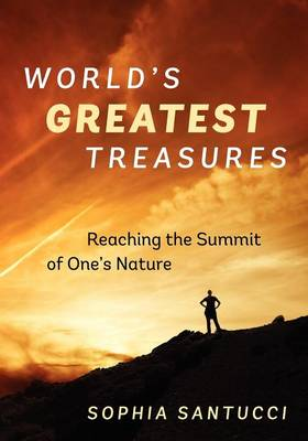 World's Greatest Treasures: Reaching the Summit of One's Nature