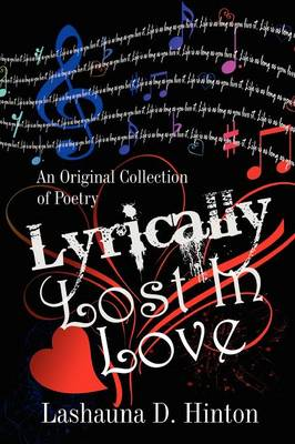 Lyrically Lost in Love: An Original Collection of Poetry