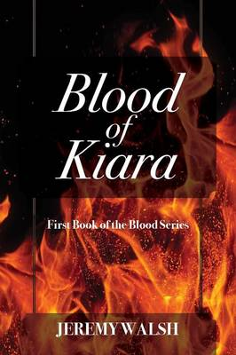 Blood of Kiara: First Book of the Blood Series