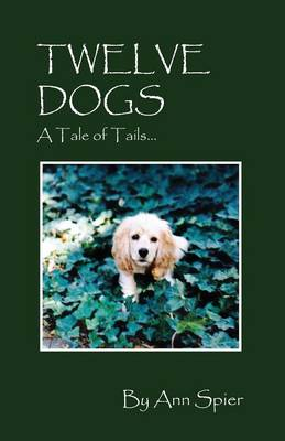 Twelve Dogs: A Tale of Tails...