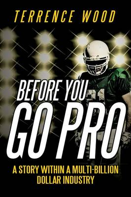 Before You Go Pro: A Story Within a Multi-Billion Dollar Industry