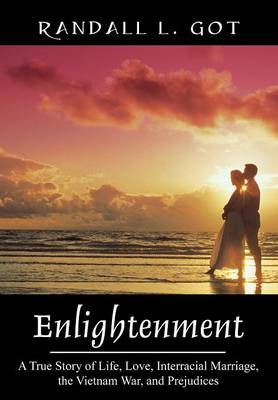 Enlightenment: A True Story of Life, Love, Interracial Marriage, the Vietnam War, and Prejudices