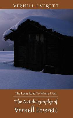 The Autobiography of Vernell Everett: The Long Road to Where I Am