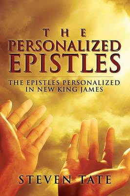 The Personalized Epistles: The Epistles Personalized in New King James