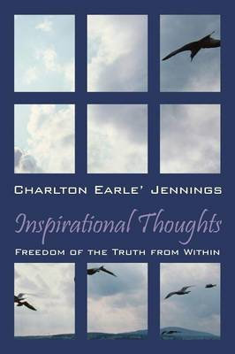 Inspirational Thoughts: Freedom of the Truth from Within