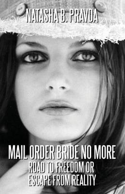 Mail Order Bride No More: Road to Freedom or Escape from Reality