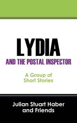 Lydia and the Postal Inspector: A Group of Short Stories