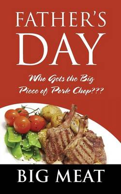 Father's Day: Who Gets the Big Piece of Pork Chop