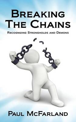 Breaking the Chains: Recognizing Strongholds and Demons
