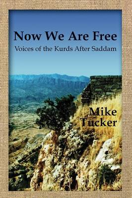 Now We Are Free: Voices of the Kurds After Saddam
