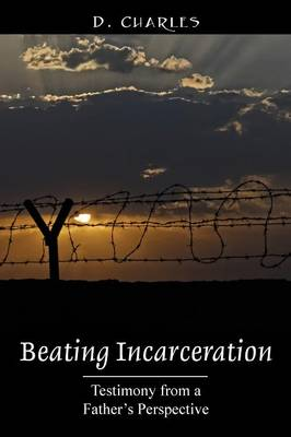 Beating Incarceration: Testimony from a Father's Perspective