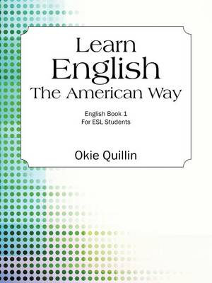 Learn English the American Way: English Book 1 for ESL Students