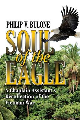 Soul of the Eagle: A Chaplain Assistant's Recollection of the Vietnam War