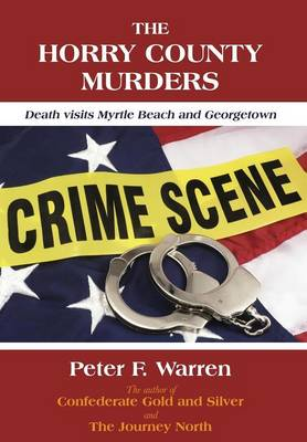 The Horry County Murders: Death Visits Myrtle Beach and Georgetown