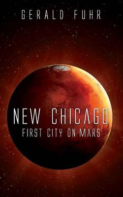 New Chicago: First City on Mars